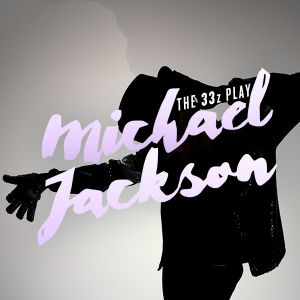 The 33z Play Michael Jackson